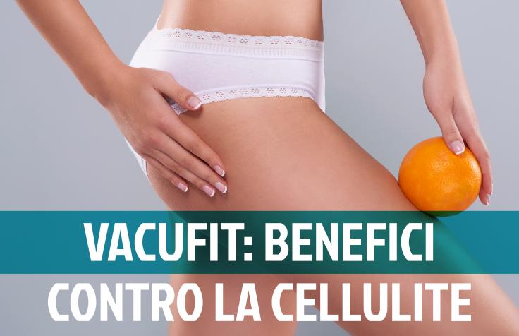 Contrastare la cellulite con l'aiuto del Vacufit