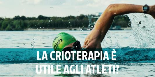 Crioterapia: cos'è e perchè gli atleti la utilizzano