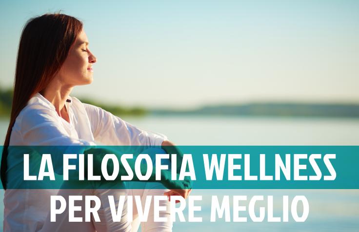Il wellness: cos'è davvero e da dove nasce